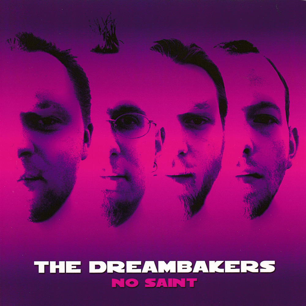 2003 The Dreambakers No Saint